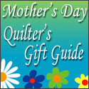 Mother's Day Quilter's Gift Guide