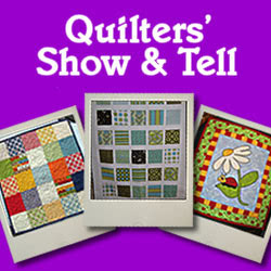 Quilters' Show &amp; Tell