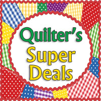 Quilter&#8217;s Super Deals