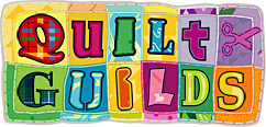 Calling All Quilt Guilds!!