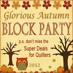 Glorious Autumn Block Party and Super Deals for Quilters