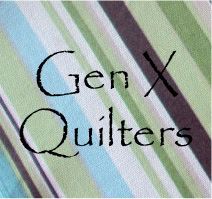 AnneMarie's Gen X Quilters (& Y too!) Blog