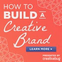 How to Build your Creative Brand